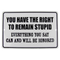Right To Remain Stupid